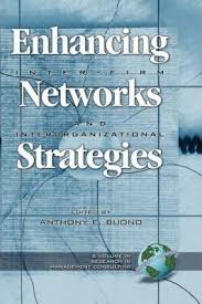<b>Enhancing Inter-Firm Networks and</b> Interorganizational Strategies ...