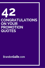 congratulations on your promotion quotes congratulations on 42 congratulations on your promotion quotes