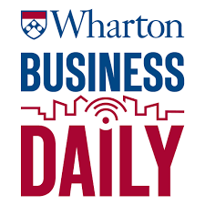 Wharton Business Daily