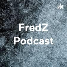 FredZ Podcast