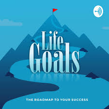 Life Goals: Your roadmap to success!