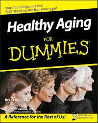 <b>Healthy Aging For</b> Dummies eBook by Brent <b>Agin</b> - 9781118068328 ...
