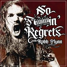No F'n Regrets with Robb Flynn