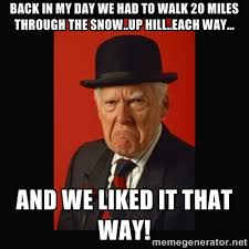 Back In My Day meme funny | Why Are You Stupid? via Relatably.com