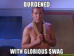 Burdened with glorious swag - Sexual Kirk | Make a Meme via Relatably.com