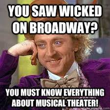 You saw Wicked on broadway? You must know everything about musical ... via Relatably.com