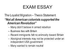 exam essay topics aboriginaleuropean contact canadas th  exam essay the loyalist migration  thesis statement not all american colonists supported the american