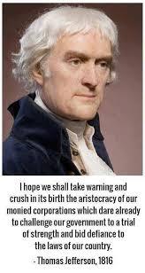 Thomas Jefferson on Corporate Influence — Global Patriot via Relatably.com