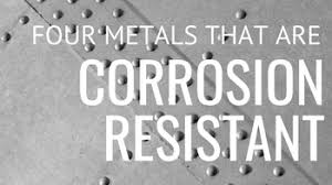 4 Types of Metal That Are Corrosion Resistant or Don't Rust ...