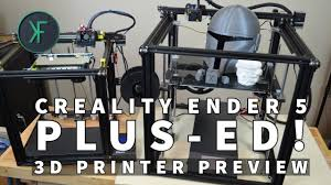 <b>Creality Ender 5</b> Plus: Build and Preview