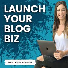 Launch Your Blog Biz