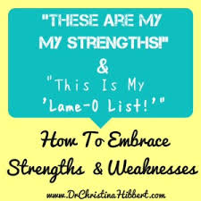 how to embrace strengths amp weaknesses  dr christina hibbert how to embrace strengths amp weaknesses