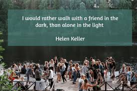 what traits of character should a good friend possess  here is a    qupte about friendship by helen keller   i would rather walk   a friend in the