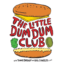 The Little Dum Dum Club with Tommy & Karl
