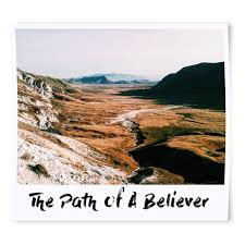 The Path of A Believer
