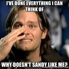 I've done everything I can think of Why doesn't sandy like me ... via Relatably.com