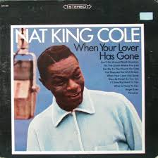 Record:<b>Nat King Cole</b>: When Your Lover Has Gone - Sears ...