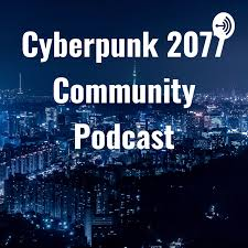 Cyberpunk 2077 Community Podcast