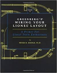 greenberg s wiring your lionel layout a primer for lionel train greenberg s wiring your lionel layout a primer for lionel train enthusiasts peter h riddle 9780897782067 amazon com books