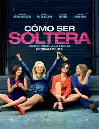 Cómo ser soltera (How to Be Single) Mejor… solteras