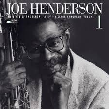<b>Joe Henderson - The</b> State of the Tenor: Live at the Village ...