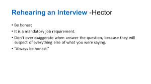 chapter six principles of interviewing by nguyen doan hector rehearing an interview hector be honest it is a mandatory job requirement