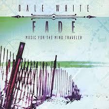 Dale White: Fade (CD) – jpc - 0884501019668