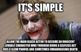 it's simple Allow the main black actor to become an innocent ... via Relatably.com