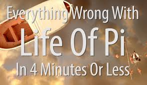 everything wrong life of pi in minutes or less