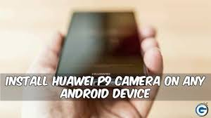 [Apk] Install Huawei P9 Camera On Any Android Device