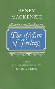 Books Editor Henry Mackenzie The Man of Feeling Oxford Oxford University Press 1967 pp. xxx 137 Oxford English Novels series.