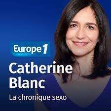 La chronique sexo - Catherine Blanc