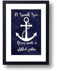 Nautical Art Print A Smooth Sea Never Made A Skilled ... - Amazon.com