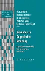 Advances in Degradation <b>Modeling</b> - M S Nikulin, <b>Nikolaos Limnios</b> ...