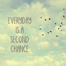 Motivational Quotes • Everyday is a second chance | MY TUMBLR BLOG ... via Relatably.com