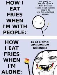 meme, fries, funny, eat, food - image #604614 on Favim.com via Relatably.com