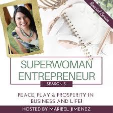 The Superwoman Entrepreneur Podcast with Maribel Jimenez