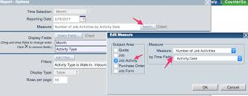 s leads creating s reports moraware countergo click select button to right of measure select job activity measure number of job activities time field activity date click ok