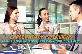 exploratory interviews how to understand prepare and ace them