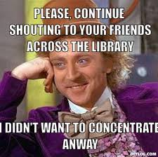 inconsiderate noisy library users | Library Memes | Pinterest ... via Relatably.com
