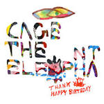 Thank You Happy Birthday album by Cage the Elephant