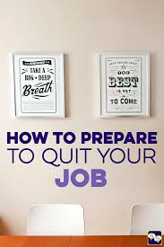 fcp how to prepare to quit your job financial conversation feel like it s time to quit your job but are too nervous and don