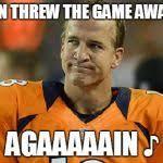 Peyton Manning Sad Face Meme Generator - Imgflip via Relatably.com