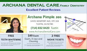 current ad promotion archana dental care orange county california archana pimple dds current ad promotion