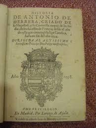 rare books from  herrera y tordesillas antonio de middot historia de antonio de herrera de los sucessos de francia desde el aatildeplusmno de 1585 que comenatildesectatildesup3 la liga catolica