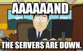 Image result for servers down meme