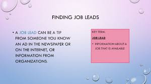 exploring sources of job leads chapter 6 1 to learn what finding job leads a job lead can be a tip from someone you know an ad