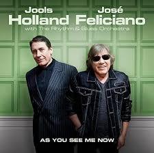 CD review - <b>José Feliciano</b> and <b>Jools Holland</b>