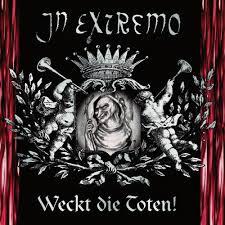 <b>In Extremo</b> - <b>Weckt</b> die Toten! Lyrics and Tracklist | Genius