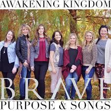 BRAVE - Awakening Kingdom Purpose and Songs